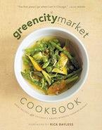 The Green City Market Cookbook