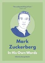 Mark Zuckerberg: In His Own Words