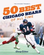 The Chicago Tribune's 50 Best Chicago Bears of All Time