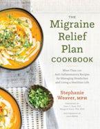 The Migraine Relief Plan Cookbook