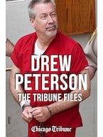 Drew Peterson: The Tribune Files