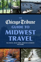 The Chicago Tribune Guide to Midwest Travel